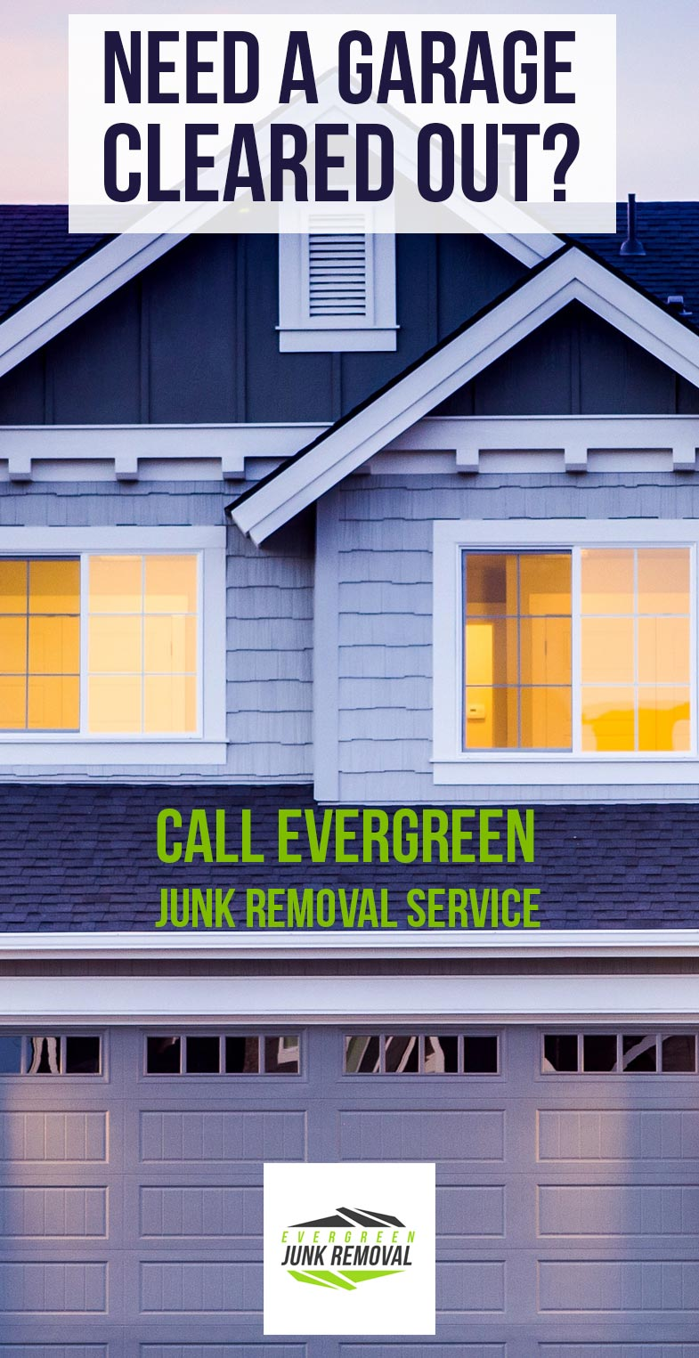 Evergreen Junk Removal Service - Garage Clean Out Service.