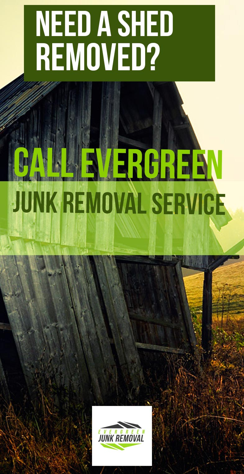 Evergreen Shed Removal Services