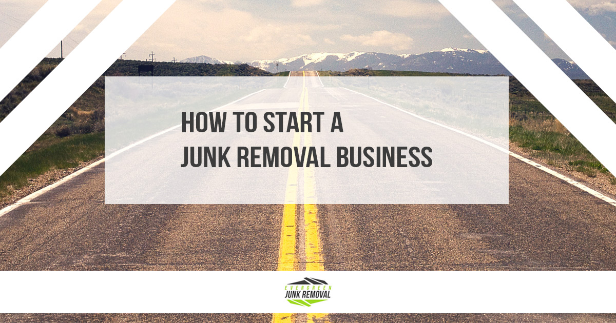 How To Start A Junk Removal Business