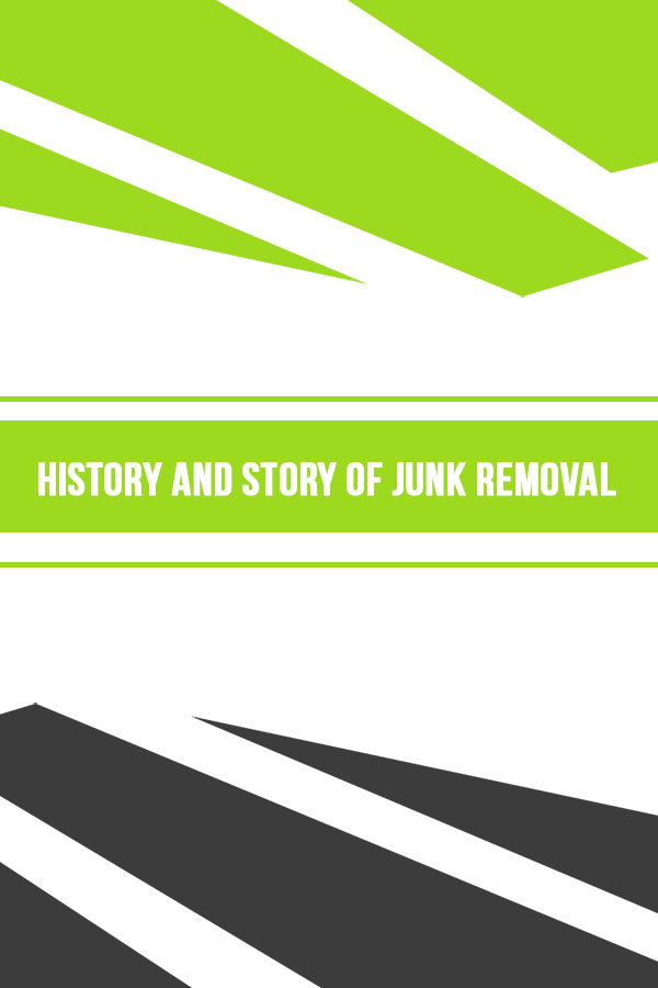 History of Junk Removal