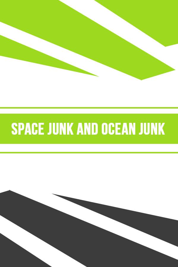 Space Junk and Ocean Junk