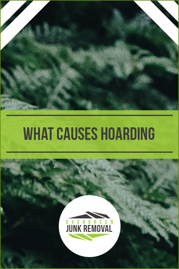 What Causes Hoarding Issues